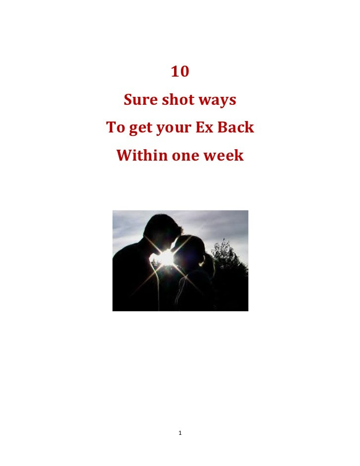 10  Sure shot waysTo get your Ex Back Within one week         1