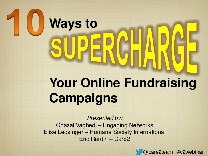 Ways to  Your Online Fundraising  Campaigns                 Presented by:     Ghazal Vaghedi – Engaging NetworksElise Leds...