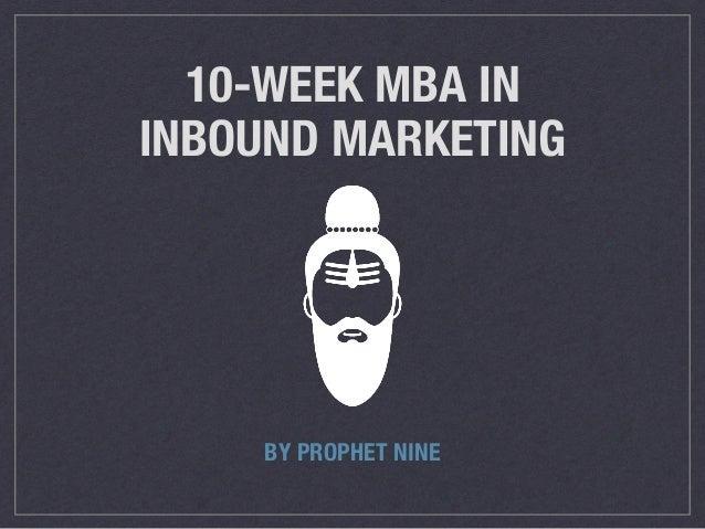 10-WEEK MBA IN  INBOUND MARKETING  BY PROPHET NINE