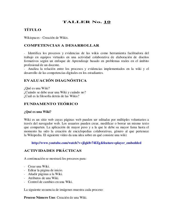 TALLER No. 10TÍTULOWikispaces - Creación de Wikis.COMPETENCIAS A DESARROLLAR-  Identifica los procesos y evidencias de las...
