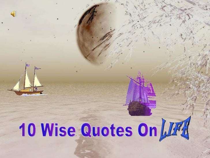 10 Wise Quotes on LIFE