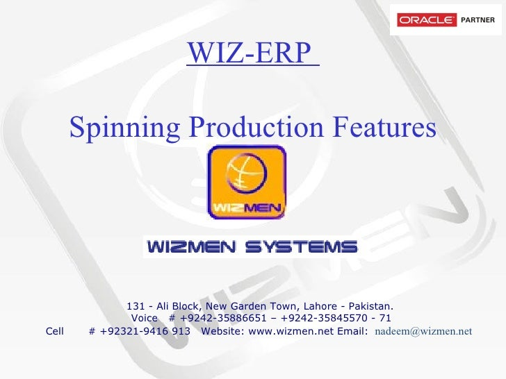 WIZ-ERP  Spinning Production Features    131 - Ali Block, New Garden Town, Lahore - Pakistan.   Voice # +9242-358...