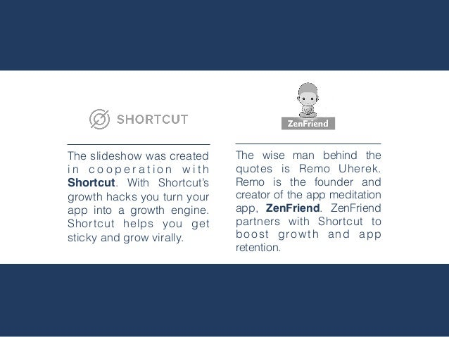 The slideshow was created i n c o o p e r a t i o n w i t h Shortcut. With Shortcut's growth hacks you turn your app into ...