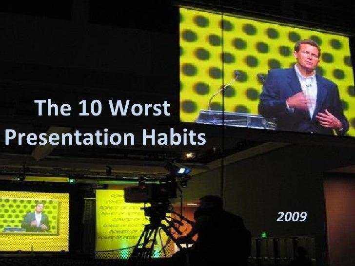 The 10 Worst  Presentation Habits 2009