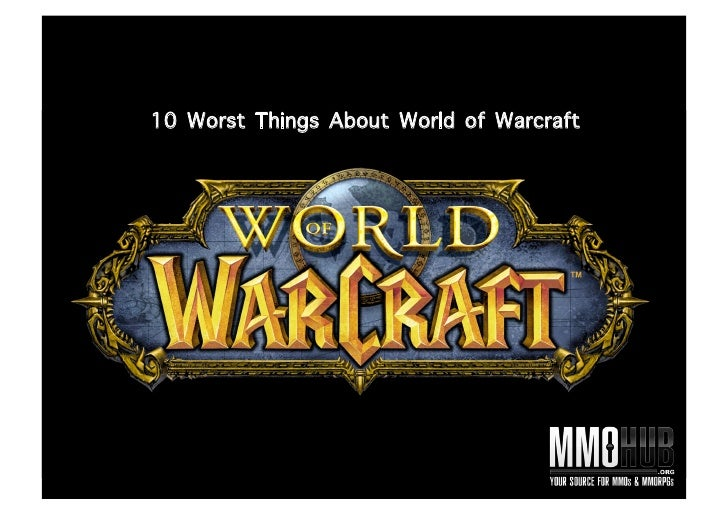 10 Worst Things About World of Warcraft