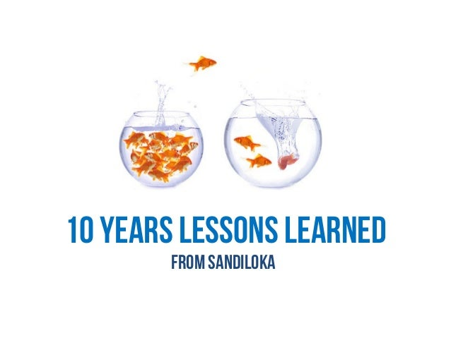 10 years LESSONS LEARNED fromsandiloka