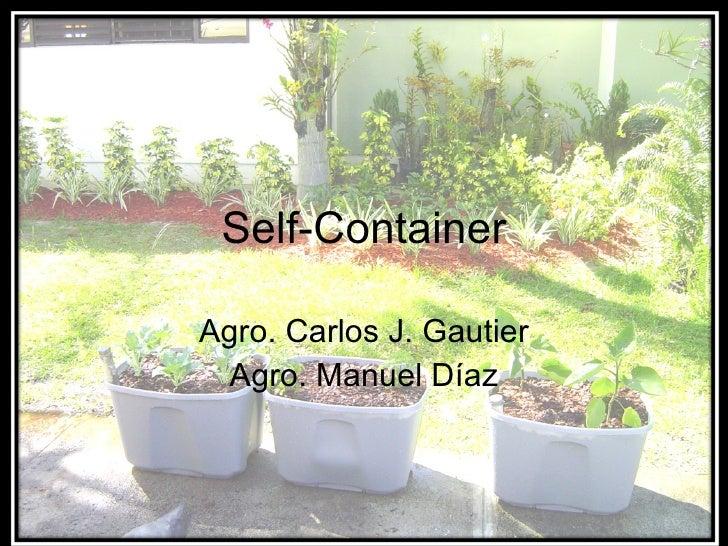 Self-Container Agro. Carlos J. Gautier Agro. Manuel Díaz