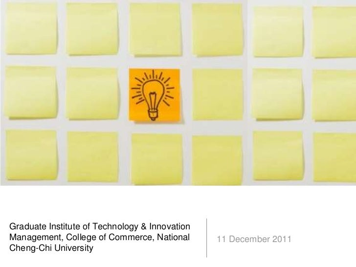 Graduate Institute of Technology & InnovationManagement, College of Commerce, National       11 December 2011Cheng-Chi Uni...