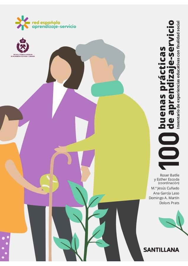 100buenasprácticas deaprendizaje-servicioRoser Batlle y Esther Escoda (coordinación) M.ª Jesús Cuñado Ana García Laso Domi...