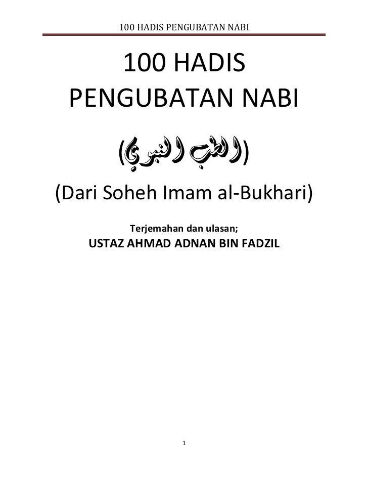100 HADIS PENGUBATAN NABI    100 HADIS PENGUBATAN NABI       ()الطب النبوي(Dari Soheh Imam al-Bukhari)         Terjemaha...
