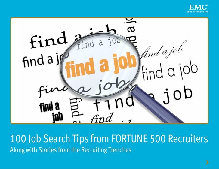 100 Job Search Tips from FORTUNE 500 RecruitersAlong with Stories from the Recruiting Trenches                            ...