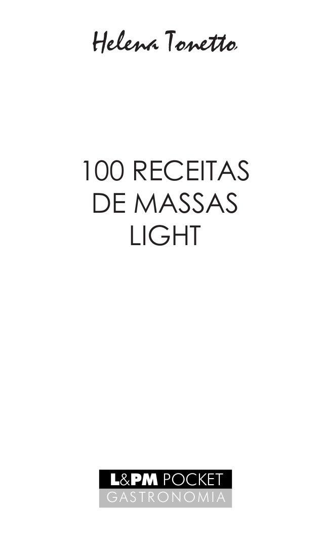 3 Helena Tonetto L&PM POCKET GASTRONOMIA 100 RECEITAS de massas LIGHT