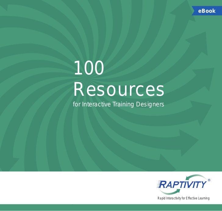 eBook100Resourcesfor Interactive Training Designers                                                                       ...