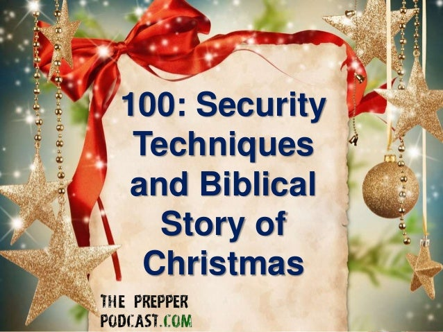 100: Security Techniques and Biblical Story of Christmas