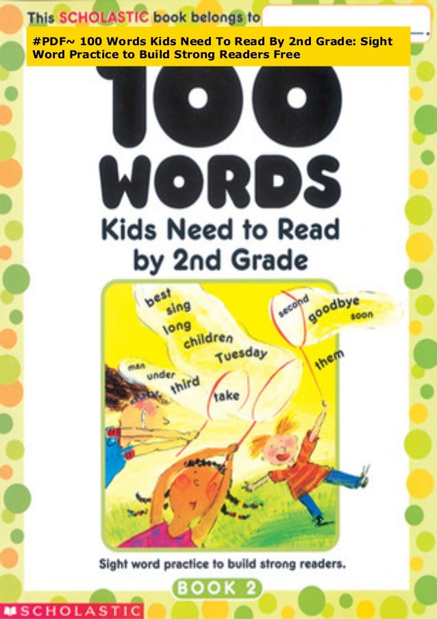 PDF~ 100 Words Kids Need To Read By 2nd Grade: Sight Word Practice T…