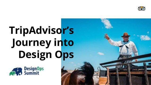 TripAdvisor's Journey into Design Ops 1