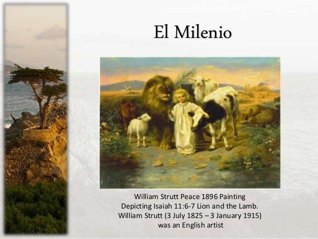 El Milenio William Strutt Peace 1896 Painting Depicting Isaiah 11:6-7 Lion and the Lamb. William Strutt (3 July 1825 – 3 J...