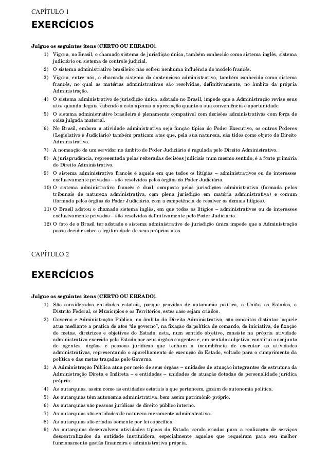 CAPÍTULO 1  EXERCÍCIOS Julgueosseguintesitens(CERTOOUERRADO). 1) Vigora,noBrasil,ochamadosistemadejurisdição...