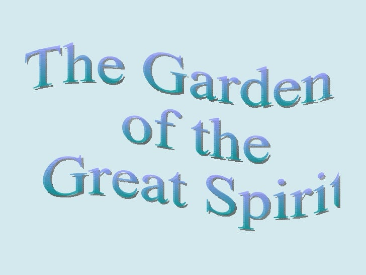 The Garden of the Great Spirit