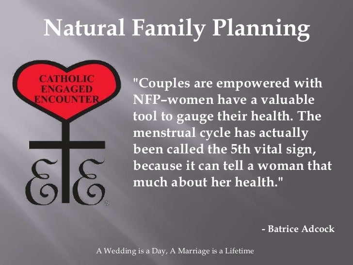 """Natural Family Planning              """"Couples are empowered with              NFP–women have a valuable              tool ..."""