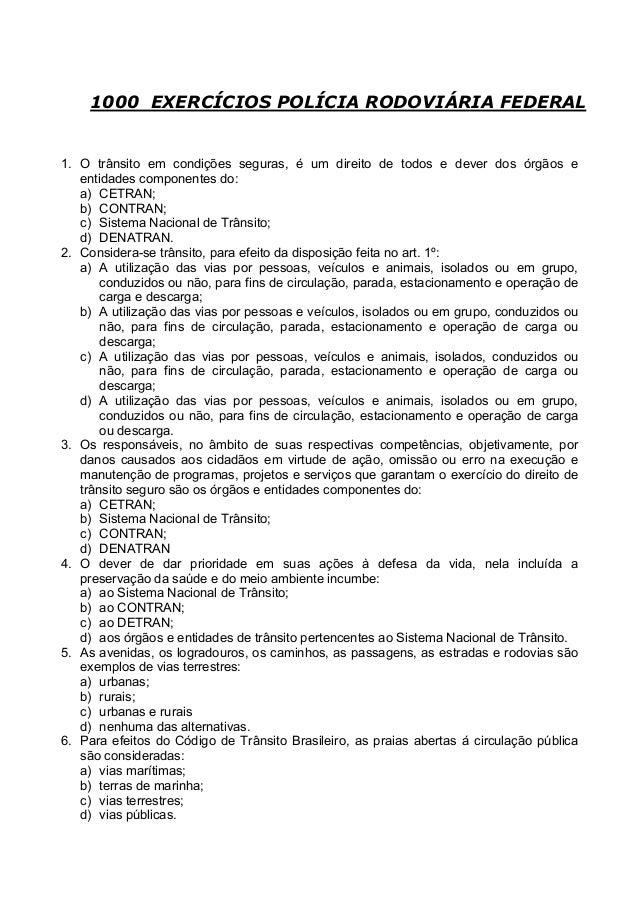 1000 EXERCÍCIOS POLÍCIA RODOVIÁRIA FEDERAL1. O trânsito em condições seguras, é um direito de todos e dever dos órgãos een...