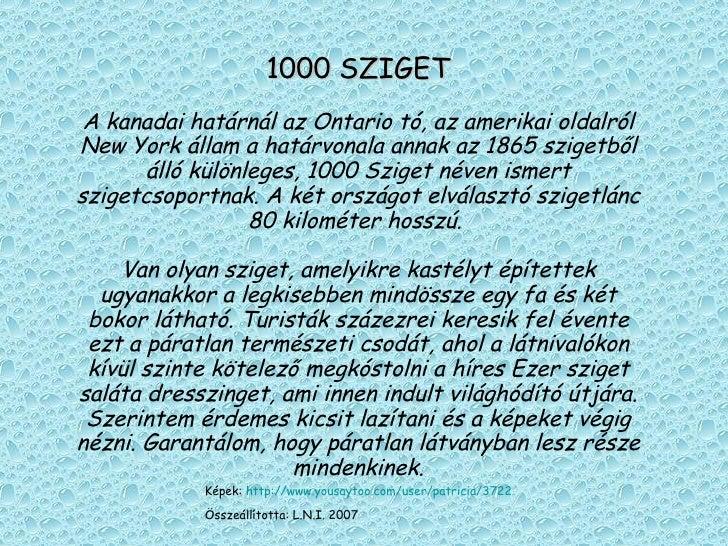 1000 SZIGET A kanadai határnál az Ontario tó, az amerikai oldalról New York állam a határvonala annak az 1865 szigetből ál...