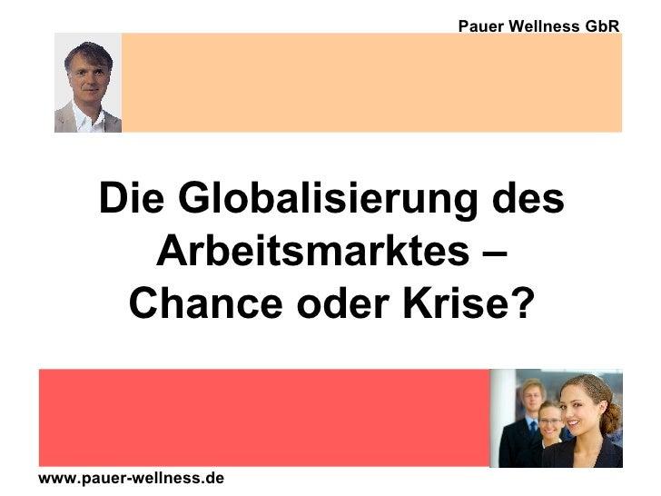 Die Globalisierung des Arbeitsmarktes – Chance oder Krise?