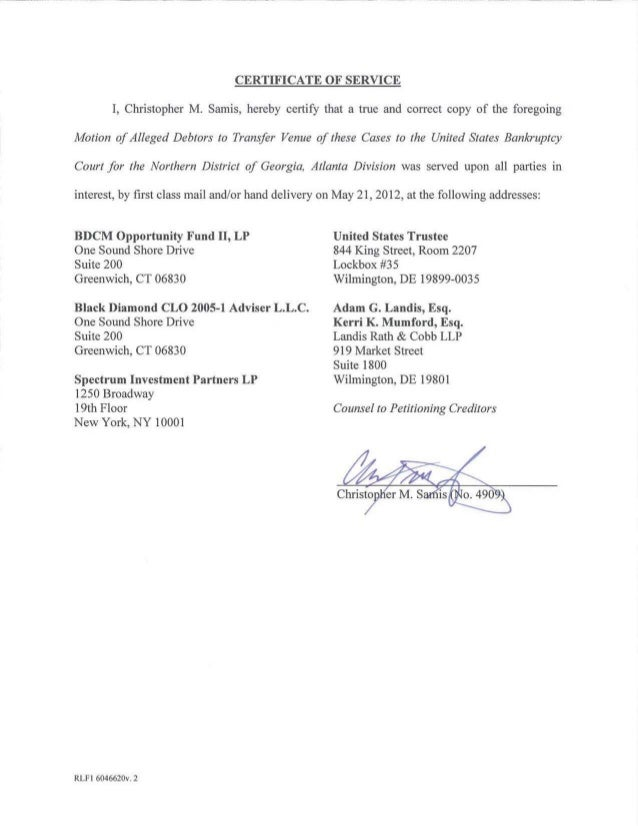 CERTIFICATE OF SERVICE          I, Christopher M. Samis, hereby certify that a true and correct copy of the foregoingMotio...