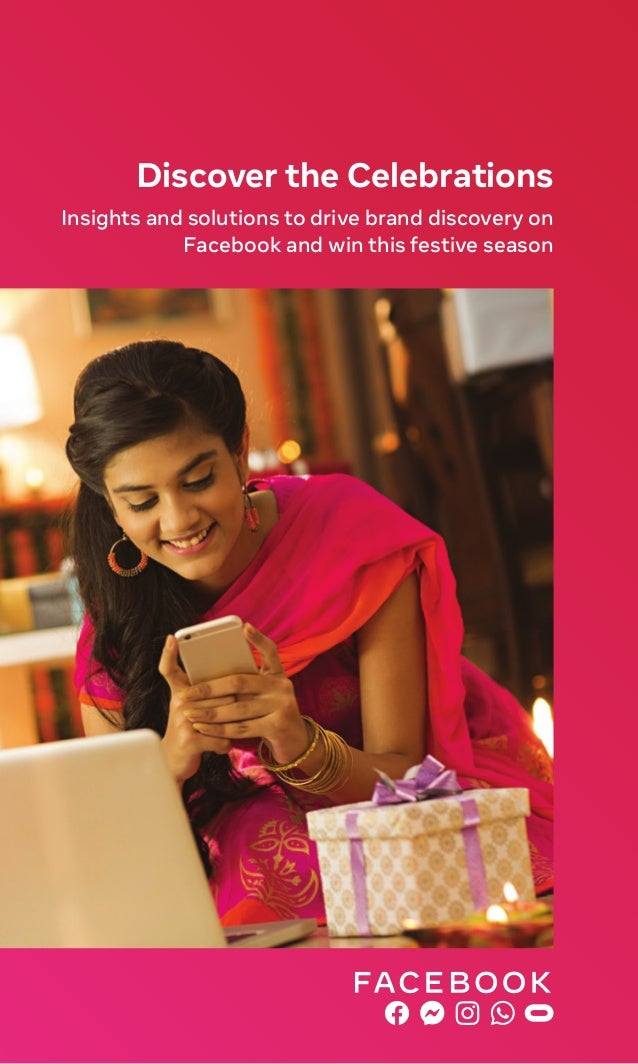 Insights and solutions to drive brand discovery on Facebook and win this festive season Discover the Celebrations