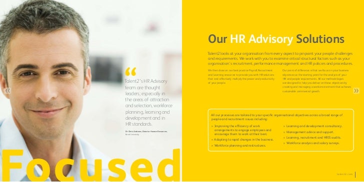 Our HR Advisory Solutions                                              Talent2 looks at your organisation from every aspec...