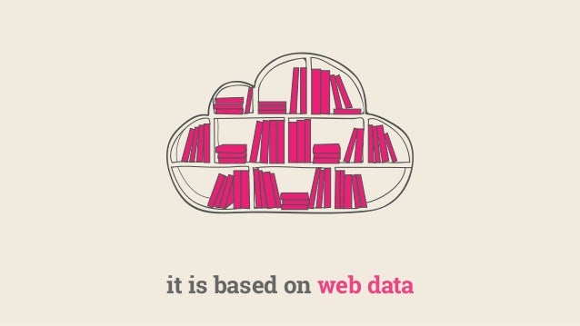 it is based on web data