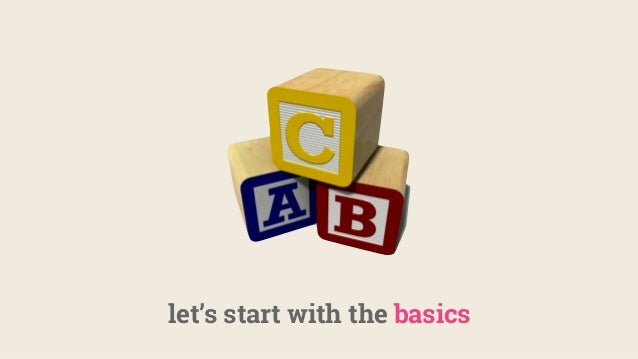 let's start with the basics