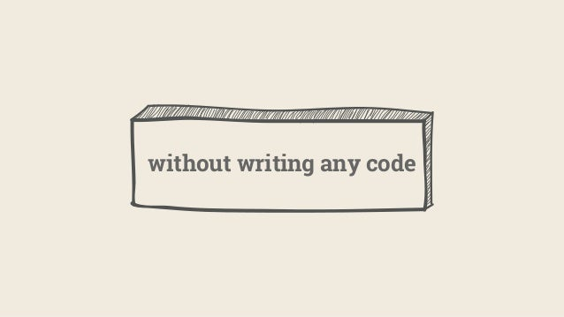without writing any code