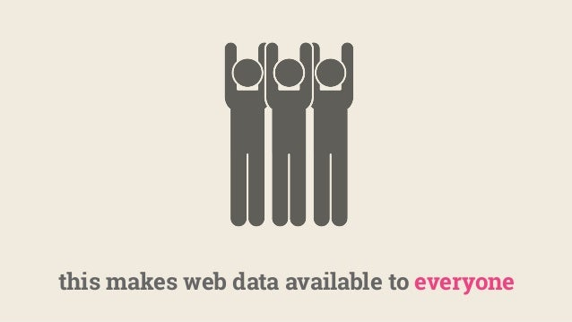 this makes web data available to everyone