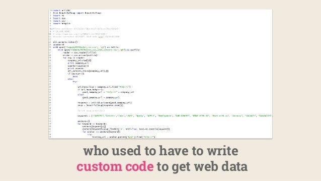 who used to have to write custom code to get web data