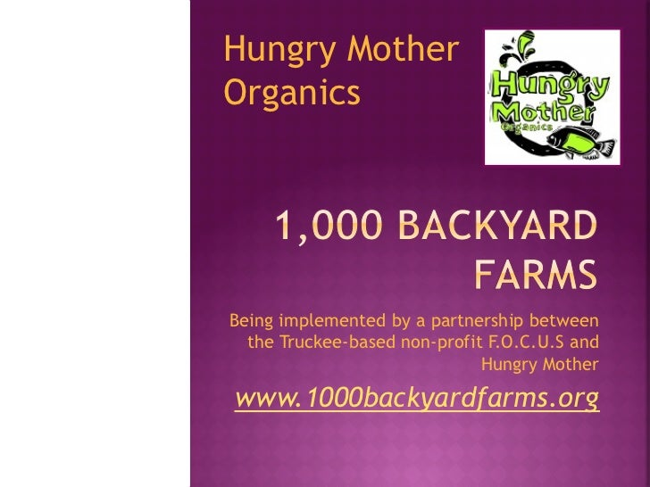 Hungry MotherOrganicsBeing implemented by a partnership between  the Truckee-based non-profit F.O.C.U.S and               ...
