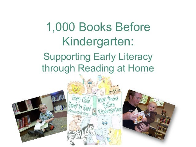1,000 Books Before   Kindergarten: Supporting Early Literacythrough Reading at Home