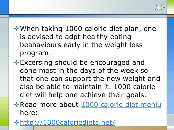 20. When taking 1000 calorie diet plan ...