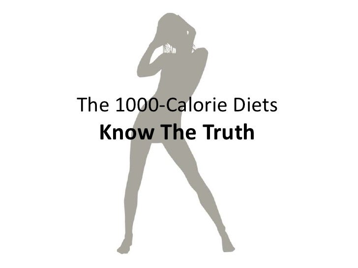 The 1000-Calorie Diets<br />Know The Truth<br />