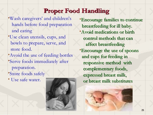 Proper Food Handling•Wash caregivers' and children's    •Encourage families to continue   hands before food preparation   ...