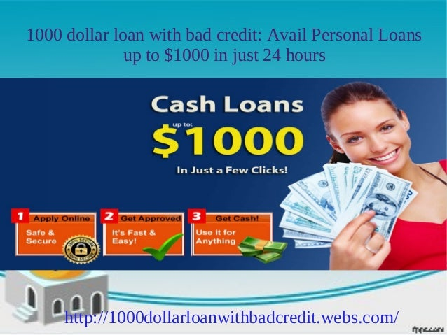 1000 dollar loan with bad credit: Avail Personal Loans              up to $1000 in just 24 hours     http://1000dollarloan...