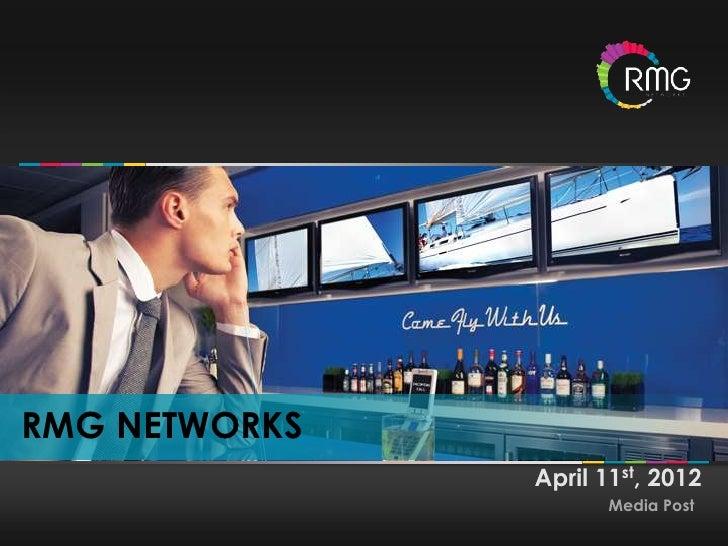 RMG NETWORKS               April 11st, 2012                     Media Post                   RMG NETWORKS