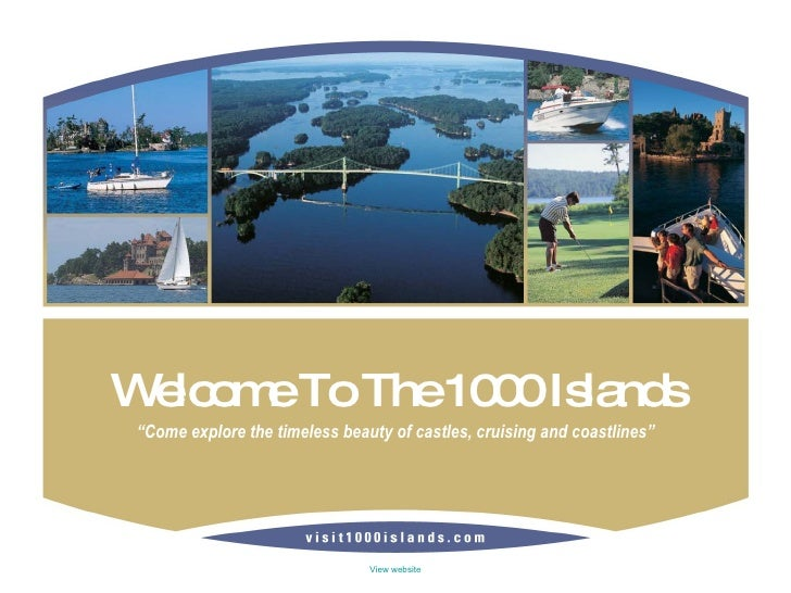 "Welcome To The 1000 Islands "" Come explore the timeless beauty of castles, cruising and coastlines"""