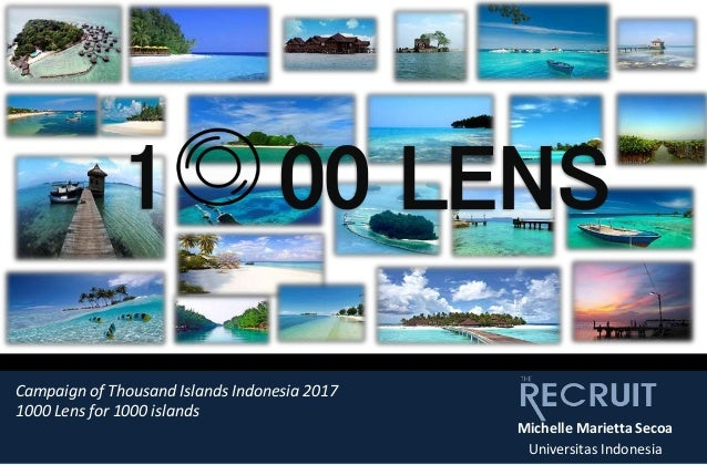 1 00 LENS Michelle Marietta Secoa Universitas Indonesia Campaign of Thousand Islands Indonesia 2017 1000 Lens for 1000 isl...