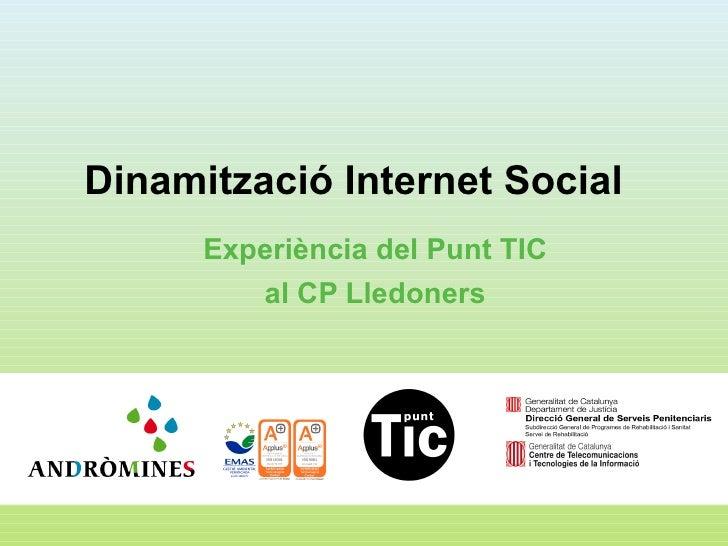 Dinamització Internet Social      Experiència del Punt TIC         al CP Lledoners