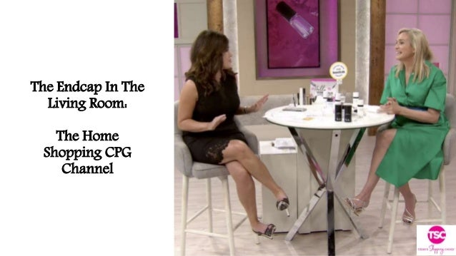 The Endcap In The Living Room: The Home Shopping CPG Channel