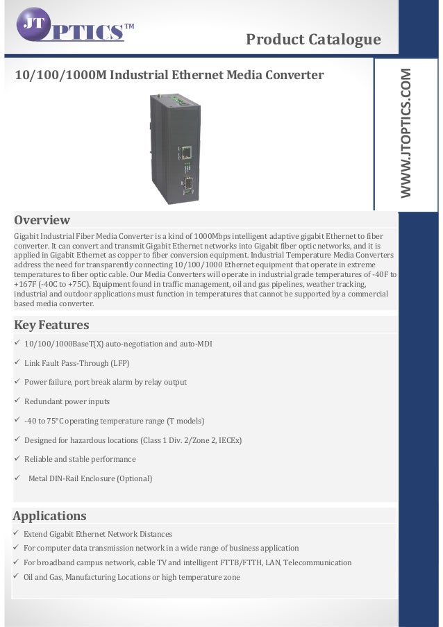 WWW.JTOPTICS.COM 10/100/1000M Industrial Ethernet Media Converter Product Catalogue Overview Gigabit Industrial Fiber Medi...