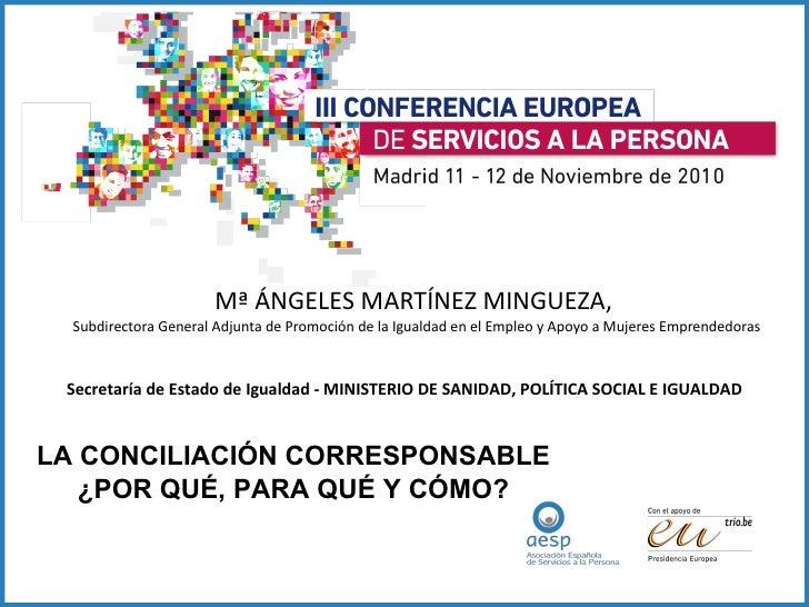 Mª ÁNGELES MARTÍNEZ MINGUEZA,  Subdirectora General Adjunta de Promoción de la Igualdad en el Empleo y Apoyo a Mujeres Emp...