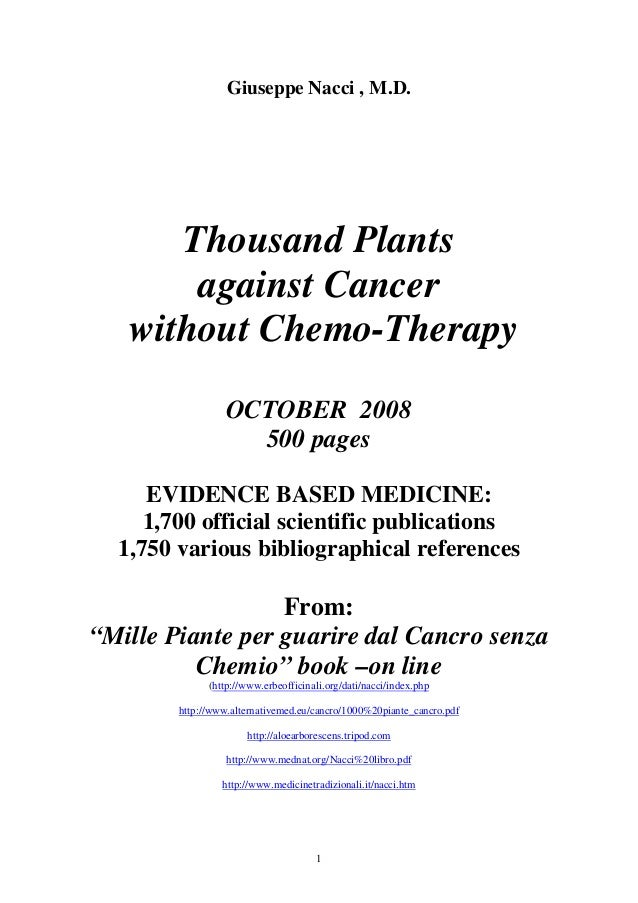 Giuseppe Nacci , M.D.      Thousand Plants       against Cancer   without Chemo-Therapy                  OCTOBER 2008     ...
