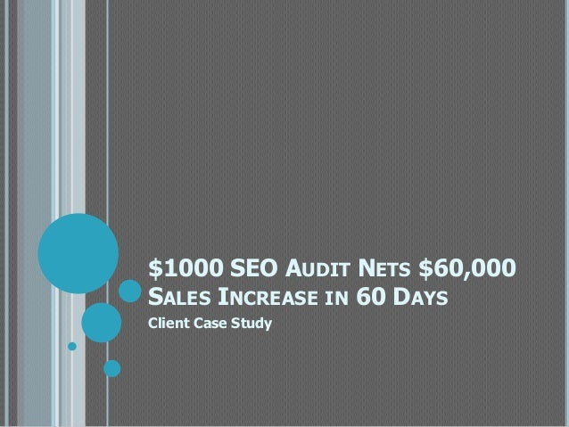 $1000 SEO AUDIT NETS $60,000SALES INCREASE IN 60 DAYSClient Case Study